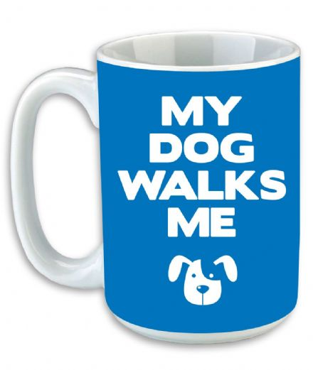 My Dog Walks Me Novelty Mug